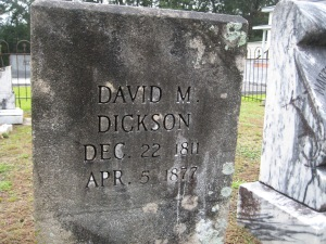 The gravestone of my great-great-great- grandfather David M. Dickson, Sr., buried in Pine Level, Alabama. He brought our family to Montgomery County, Alabama from Troupe County, Georgia.