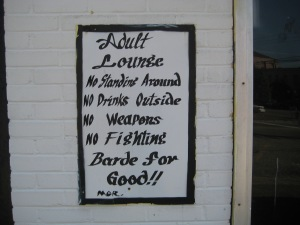 This sign was posted outside of a night club in downtown Selma